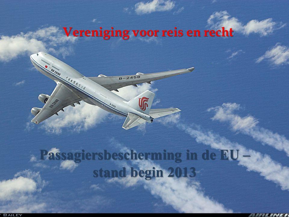 Passagiersbescherming in de EU – stand begin 2013 Vereniging voor reis en recht