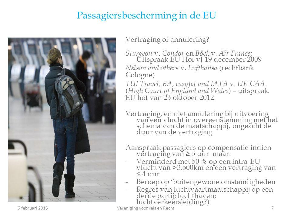Passagiersbescherming in de EU Vertraging of annulering? Sturgeon v. Condor en Böck v. Air France ; Uitspraak EU Hof vJ 19 december 2009 Nelson and ot