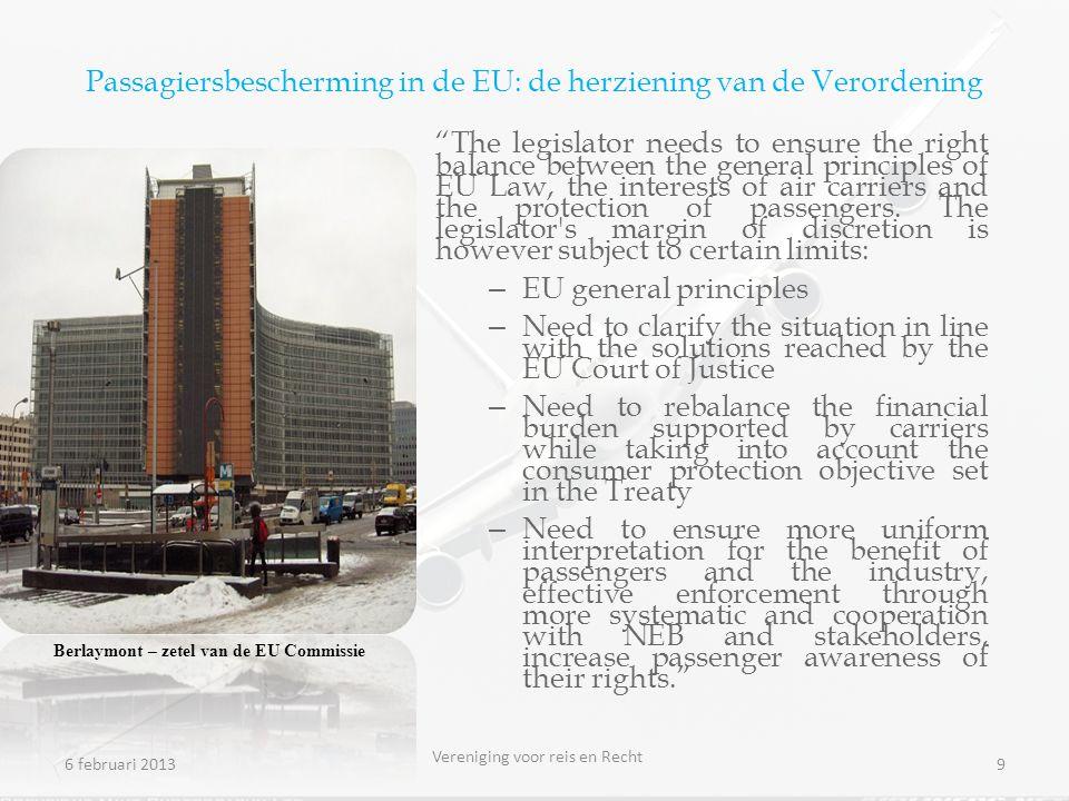 Passagiersbescherming in de EU: de herziening van de Verordening The legislator needs to ensure the right balance between the general principles of EU Law, the interests of air carriers and the protection of passengers.