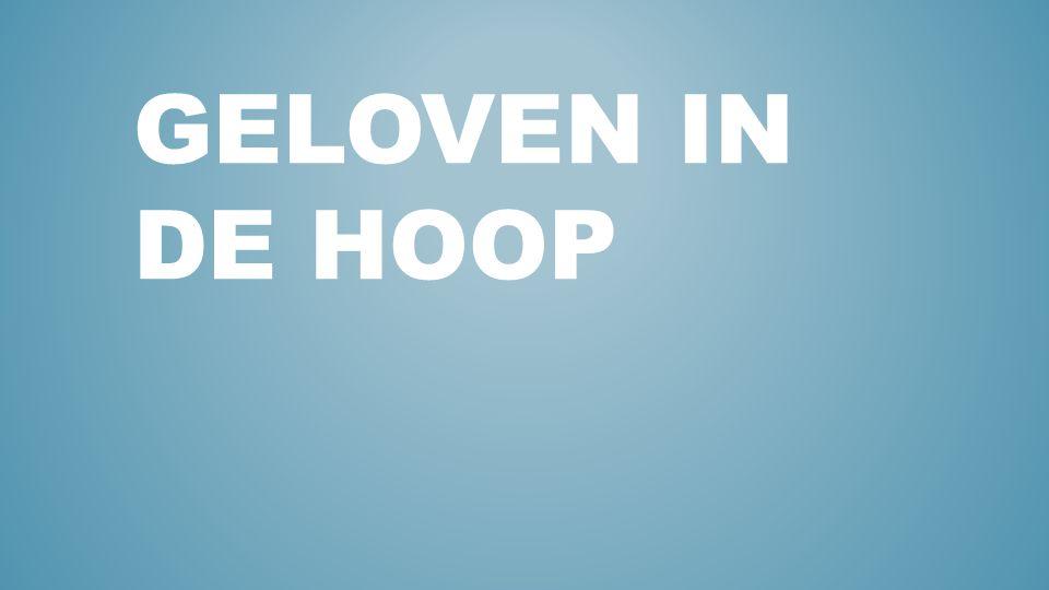 GELOVEN IN DE HOOP