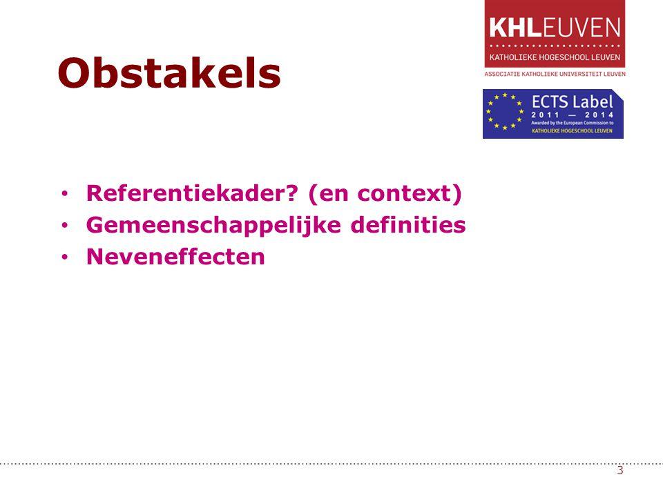 • Referentiekader? (en context) • Gemeenschappelijke definities • Neveneffecten 3 Obstakels