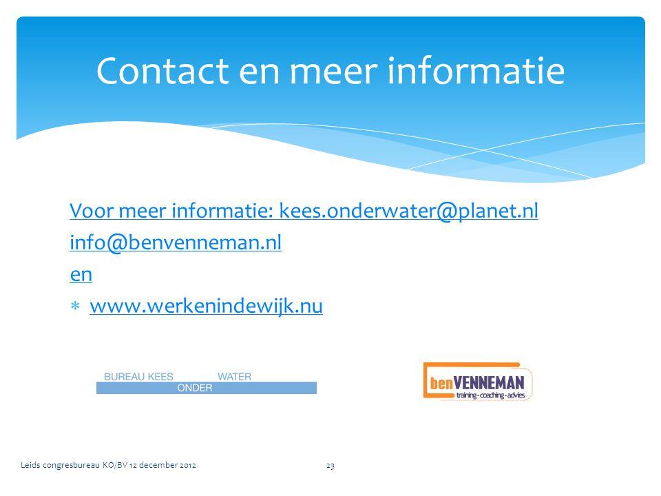 Voor meer informatie: kees.onderwater@planet.nl info@benvenneman.nl en  www.werkenindewijk.nu www.werkenindewijk.nu Leids congresbureau KO/BV 12 dece
