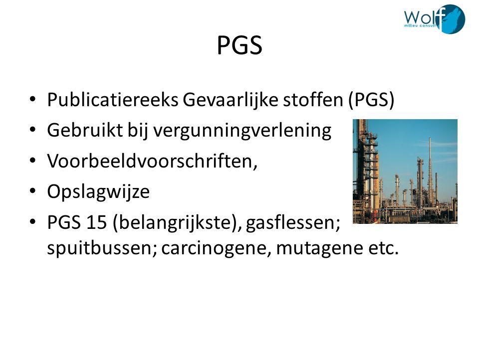 PGS • Publicatiereeks Gevaarlijke stoffen (PGS) • Gebruikt bij vergunningverlening • Voorbeeldvoorschriften, • Opslagwijze • PGS 15 (belangrijkste), g