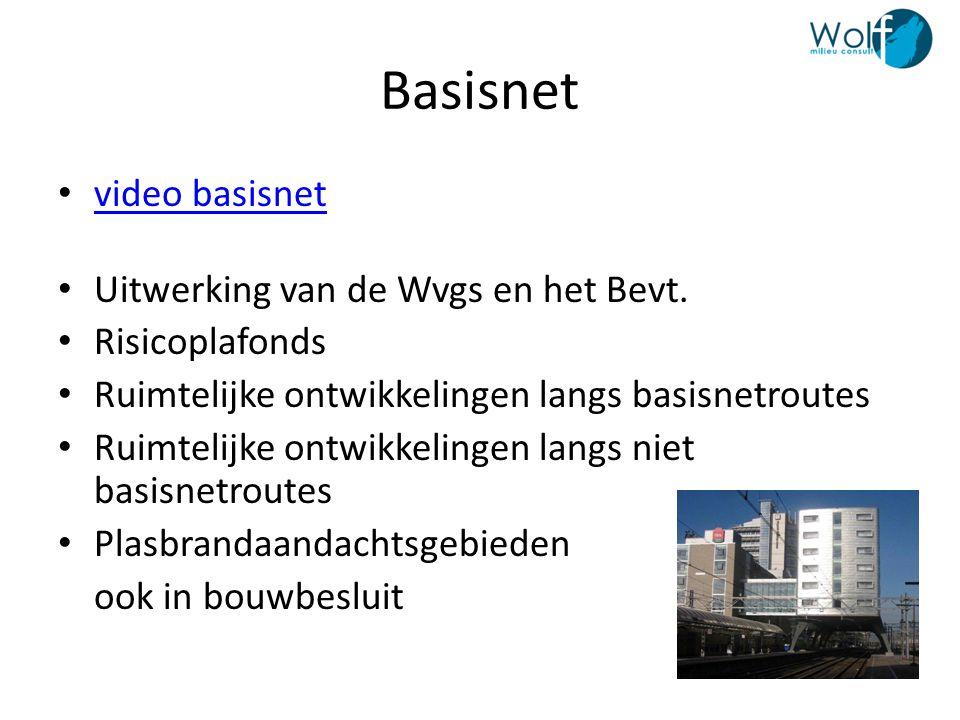 Basisnet • video basisnet video basisnet • Uitwerking van de Wvgs en het Bevt. • Risicoplafonds • Ruimtelijke ontwikkelingen langs basisnetroutes • Ru