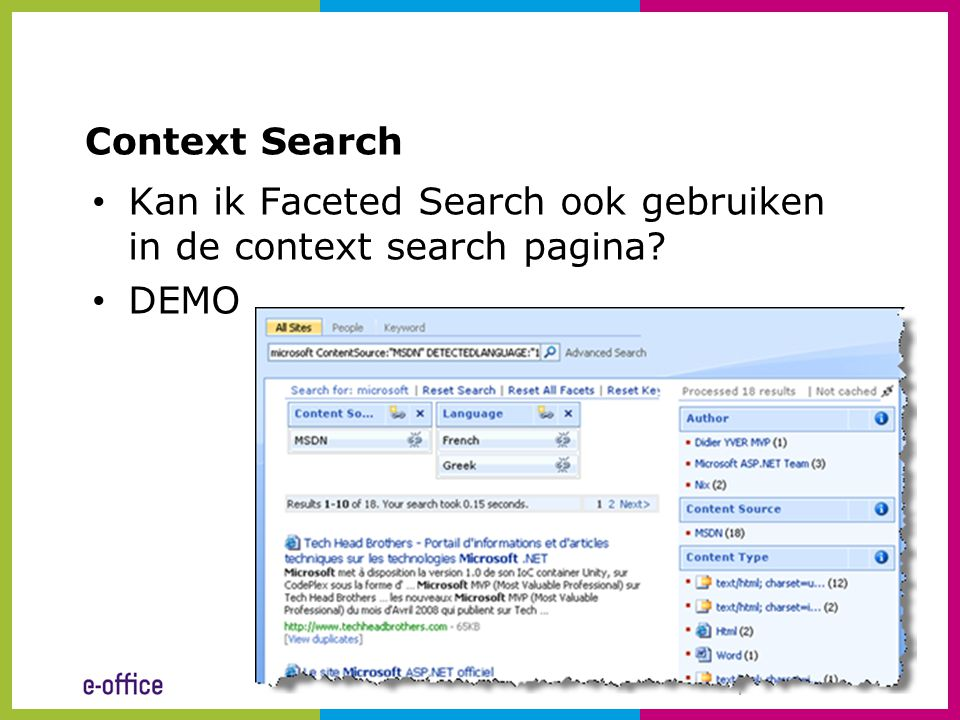 Context Search • Kan ik Faceted Search ook gebruiken in de context search pagina? • DEMO