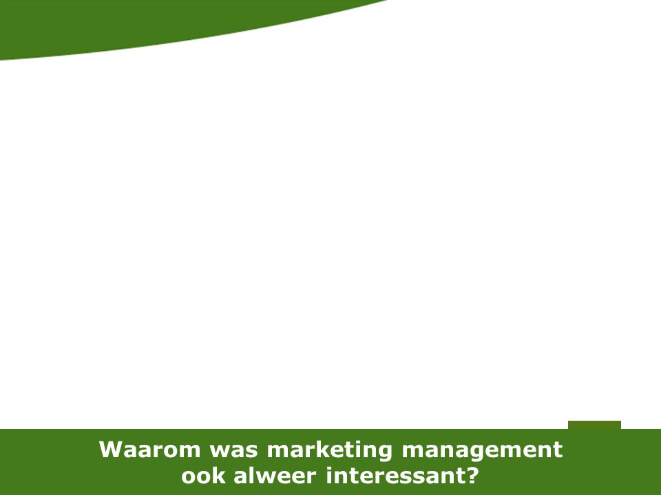 Waarom was marketing management ook alweer interessant
