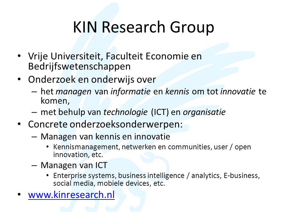 KIN Research Group • Vrije Universiteit, Faculteit Economie en Bedrijfswetenschappen • Onderzoek en onderwijs over – het managen van informatie en ken