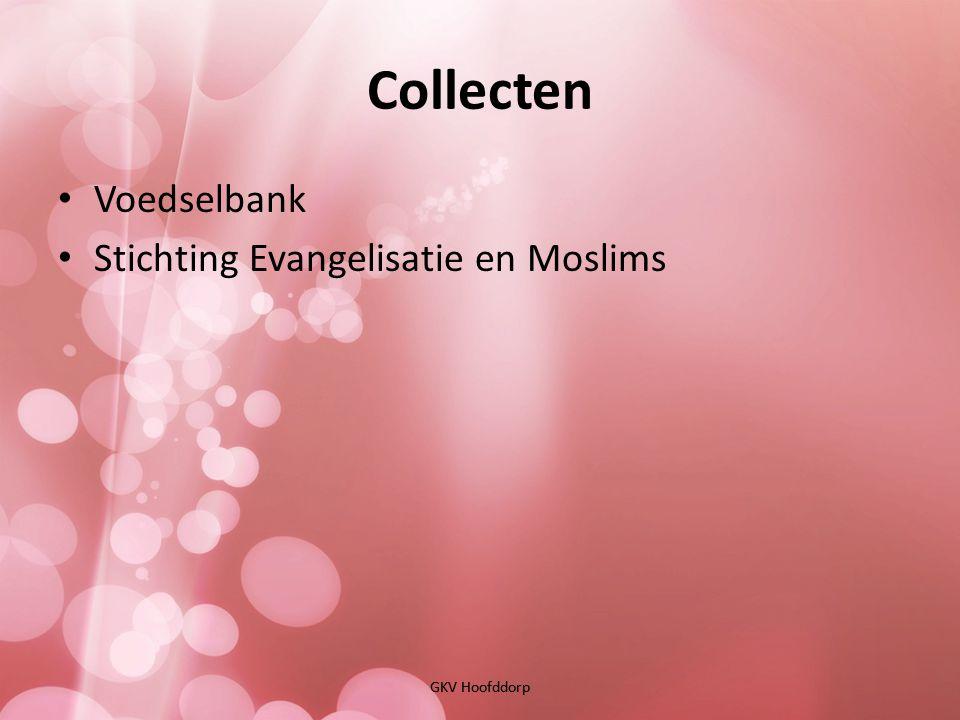 Collecten GKV Hoofddorp • Voedselbank • Stichting Evangelisatie en Moslims GKV Hoofddorp