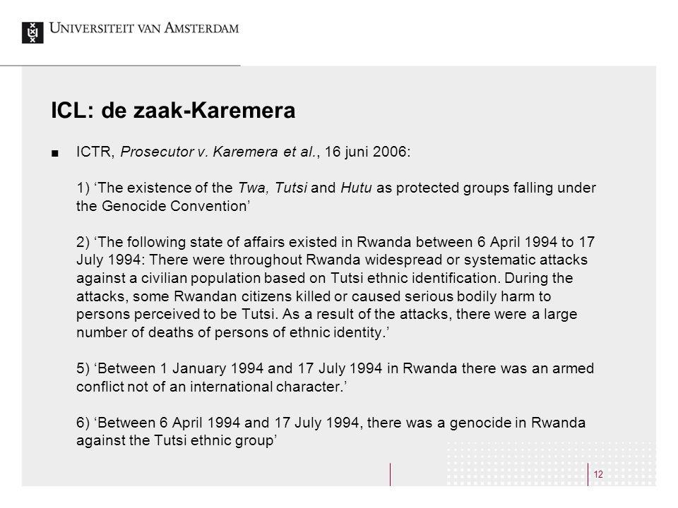 ICL: de zaak-Karemera ICTR, Prosecutor v. Karemera et al., 16 juni 2006: 1) 'The existence of the Twa, Tutsi and Hutu as protected groups falling unde