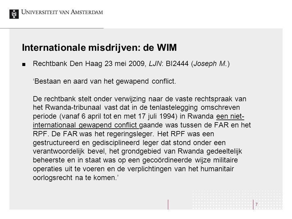 Internationale misdrijven: de WIM Rechtbank Den Haag 23 mei 2009, LJN: BI2444 (Joseph M.) 'Bestaan en aard van het gewapend conflict. De rechtbank ste