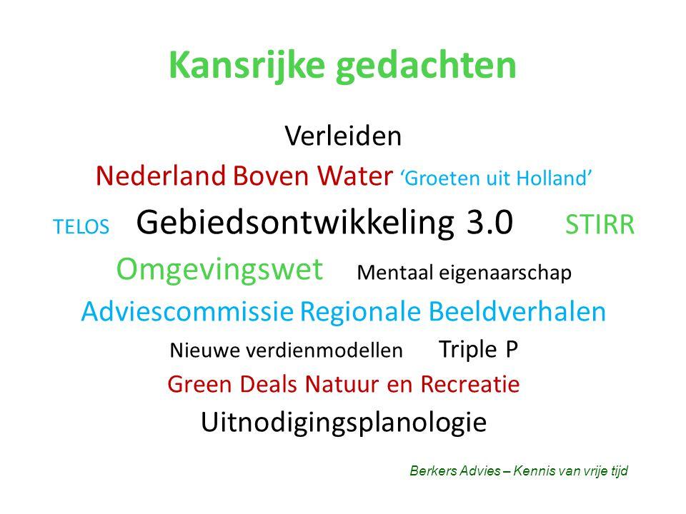 Nieuwe basisprincipes voor gebiedsontwikkeling • Waardeontwikkeling op lange termijn centraal – Niet: groei in rood, waardevermeerdering van grond – Wel: duurzaamheid, ruimtelijke kwaliteit, sociale cohesie, werkgelegenheid • Realisatie in kleine stapjes – Niet: visie gevolgd door 1 totaal-uitvoeringsprogramma – Wel: stip op horizon, projecten met energie, koers houden En dus – Niet: projectontwikkelaars – Wel: ondernemers, burgers (eindgebruikers) Berkers Advies – Kennis van vrije tijd