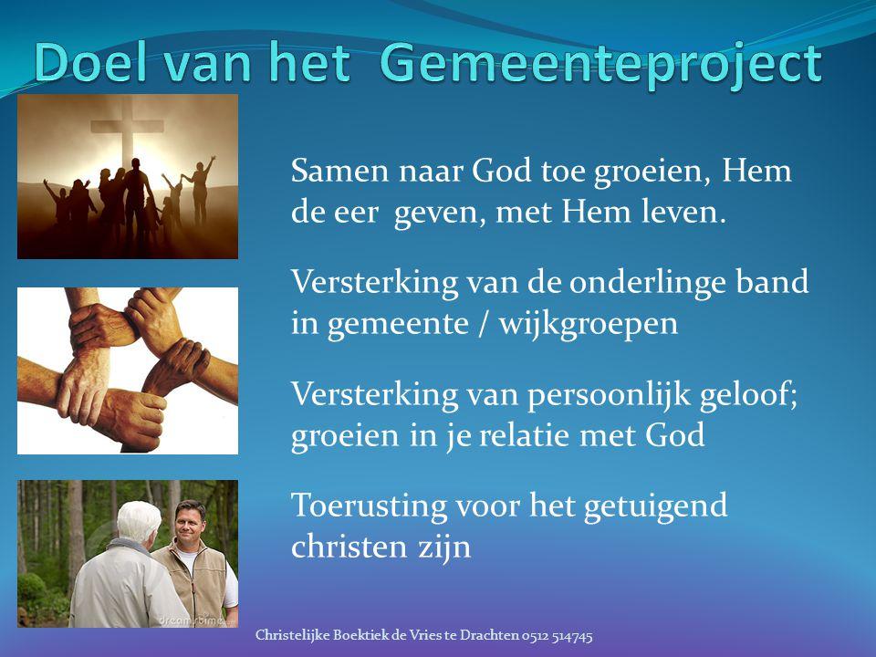 Samen naar God toe groeien, Hem de eer geven, met Hem leven. Versterking van de onderlinge band in gemeente / wijkgroepen Versterking van persoonlijk