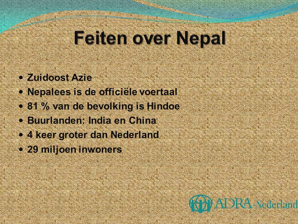  Zuidoost Azie  Nepalees is de officiële voertaal  81 % van de bevolking is Hindoe  Buurlanden: India en China  4 keer groter dan Nederland  29