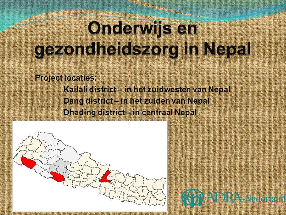 Project locaties: Kailali district – in het zuidwesten van Nepal Dang district – in het zuiden van Nepal Dhading district – in centraal Nepal