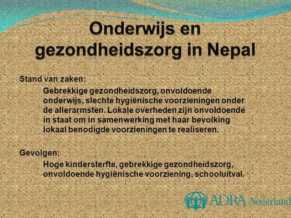 Regionale projecten op basis van lokale behoefte en vraag Binnen dit project werken we samen met ADRA Nepal en ADRA Australië.