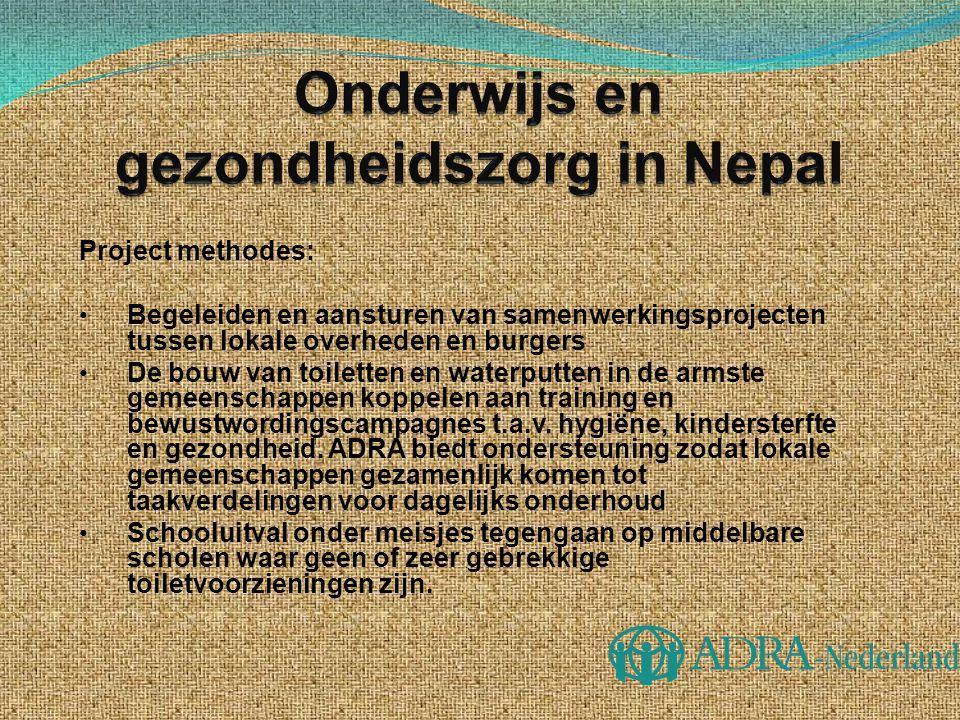 Projectkosten: • ADRA Australia: € 281.600,-- • ADRA Nederland: € 24.039,-- • ADRA Nepal: € 2.725,-- • Lokale overheden: € 2.725,-- • Lokale gemeenschappen: € 26.463,--