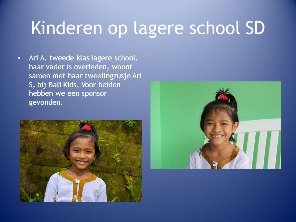 Kinderen op lagere school SD • Ari A, tweede klas lagere school, haar vader is overleden, woont samen met haar tweelingzusje Ari S, bij Bali Kids.