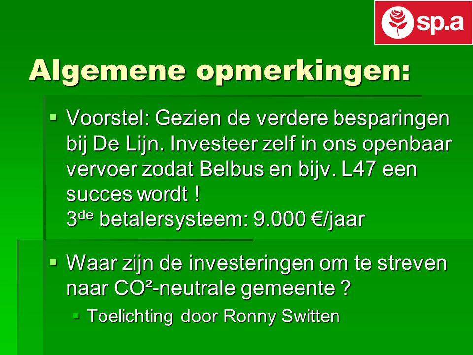 Algemene opmerkingen:  Voorstel: Gezien de verdere besparingen bij De Lijn.