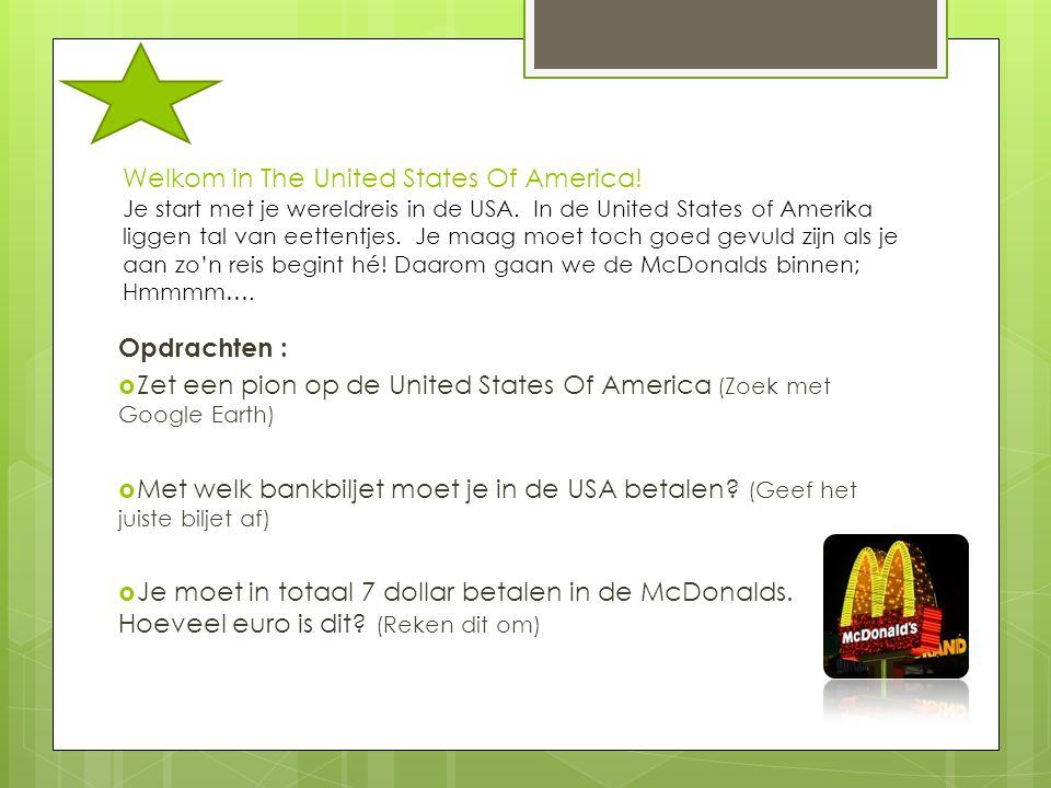 Welkom in The United States Of America! Je start met je wereldreis in de USA. In de United States of Amerika liggen tal van eettentjes. Je maag moet t