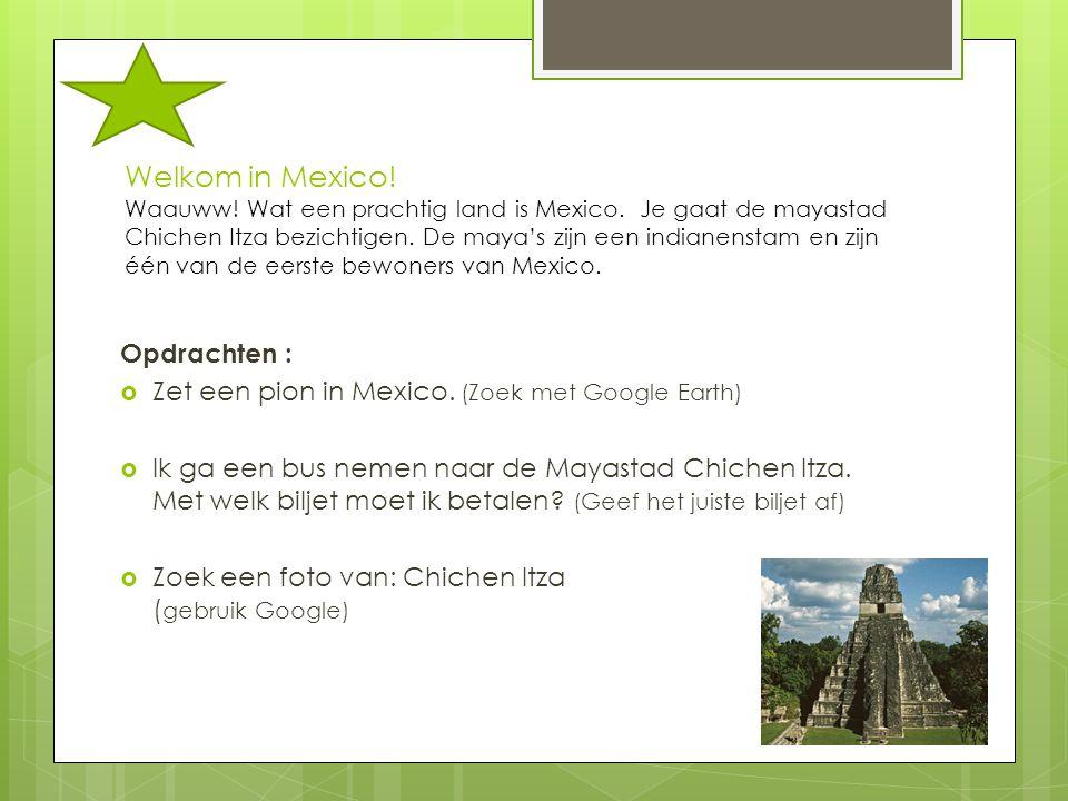 Welkom in Mexico! Waauww! Wat een prachtig land is Mexico. Je gaat de mayastad Chichen Itza bezichtigen. De maya's zijn een indianenstam en zijn één v