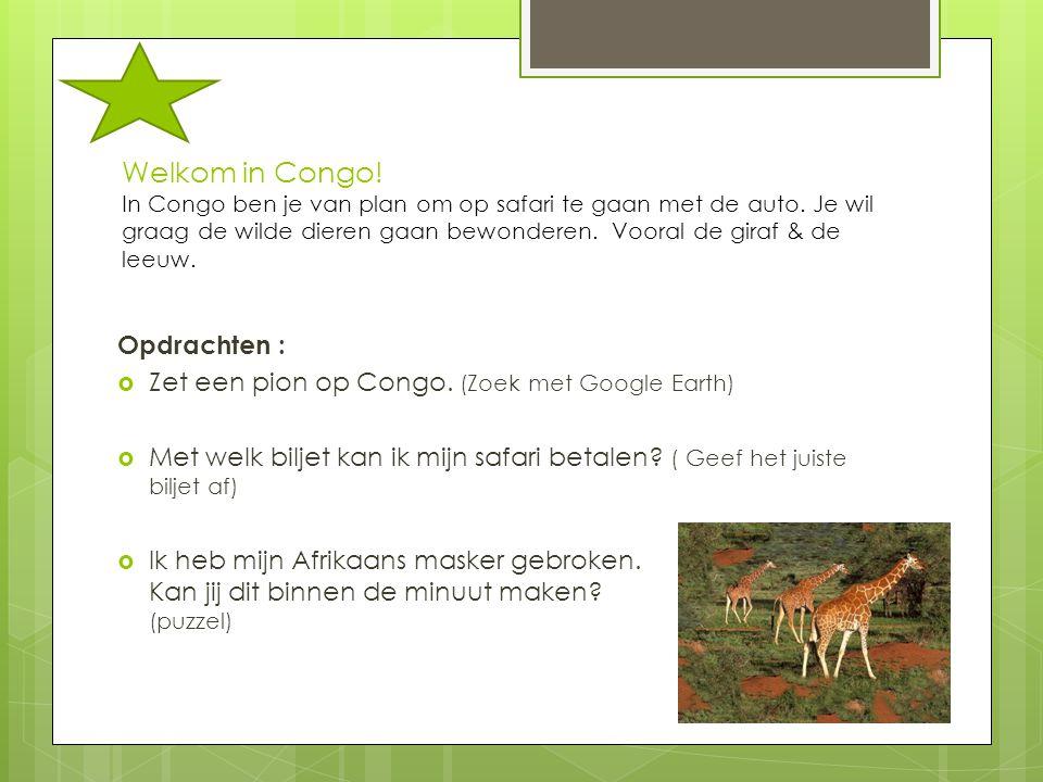 Welkom in Congo! In Congo ben je van plan om op safari te gaan met de auto. Je wil graag de wilde dieren gaan bewonderen. Vooral de giraf & de leeuw.