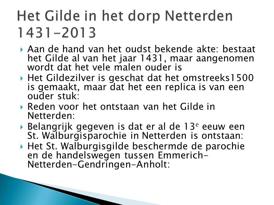  Aan de hand van het oudst bekende akte: bestaat het Gilde al van het jaar 1431, maar aangenomen wordt dat het vele malen ouder is  Het Gildezilver