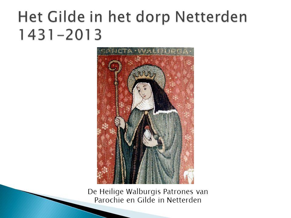 De Heilige Walburgis Patrones van Parochie en Gilde in Netterden