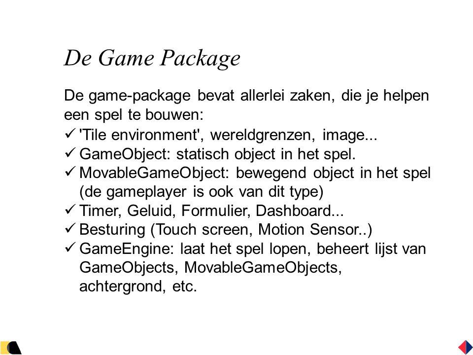 De Game Package De game-package bevat allerlei zaken, die je helpen een spel te bouwen:  Tile environment , wereldgrenzen, image...