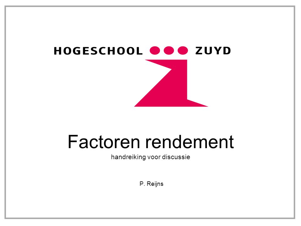 Factoren rendement handreiking voor discussie P. Reijns