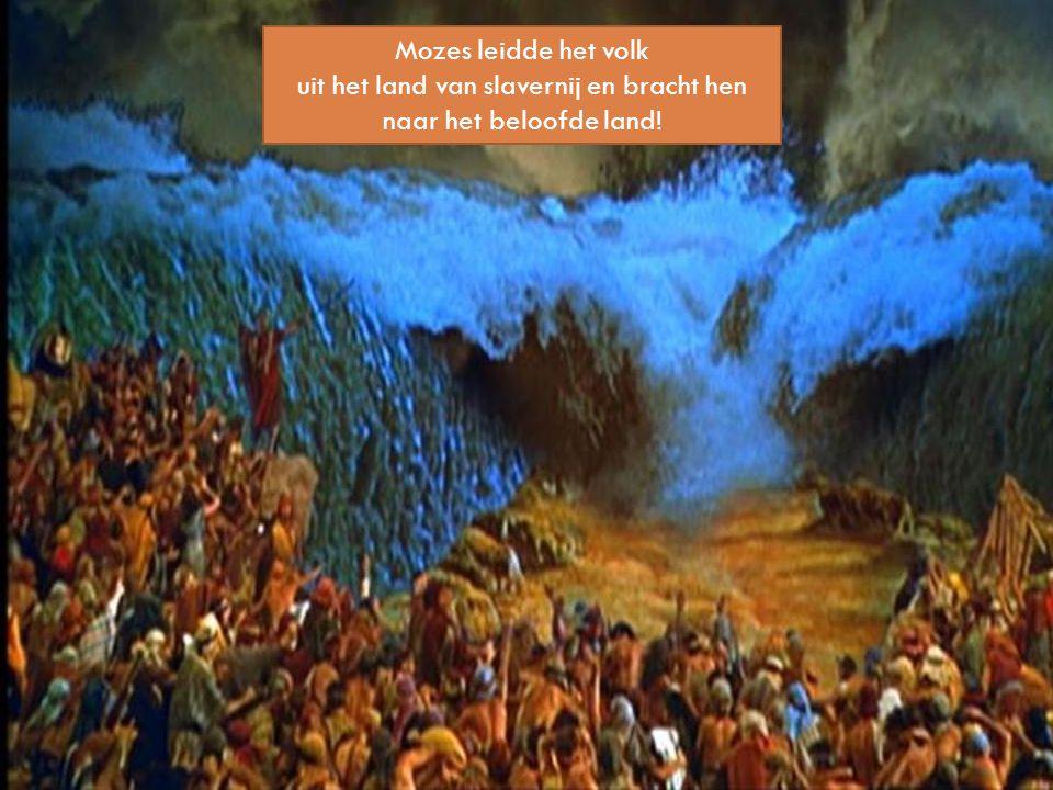 Mozes leidde het volk uit het land van slavernij en bracht hen naar het beloofde land!