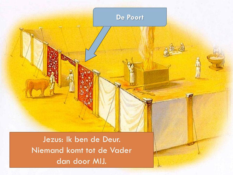 Jezus: Ik ben de Deur. Niemand komt tot de Vader dan door MIJ. De Poort