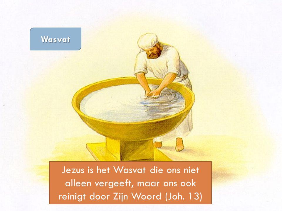 Wasvat Jezus is het Wasvat die ons niet alleen vergeeft, maar ons ook reinigt door Zijn Woord (Joh. 13)