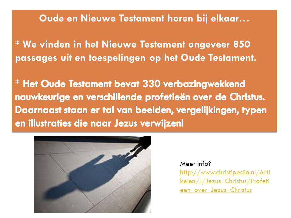 Meer info? http://www.christipedia.nl/Arti kelen/J/Jezus_Christus/Profeti een_over_Jezus_Christus http://www.christipedia.nl/Arti kelen/J/Jezus_Christ