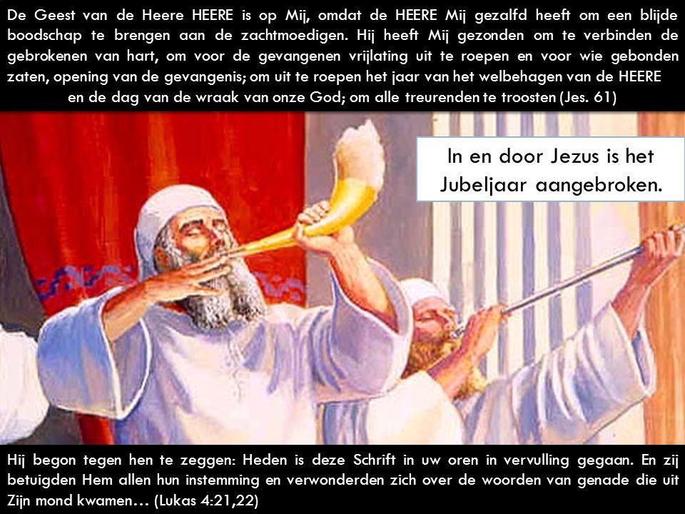 De Geest van de Heere HEERE is op Mij, omdat de HEERE Mij gezalfd heeft om een blijde boodschap te brengen aan de zachtmoedigen. Hij heeft Mij gezonde