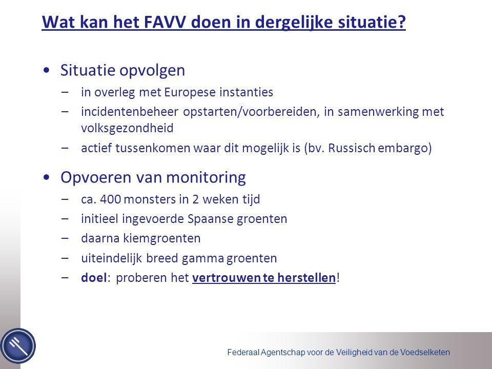 Federaal Agentschap voor de Veiligheid van de Voedselketen Wat kan het FAVV doen in dergelijke situatie.