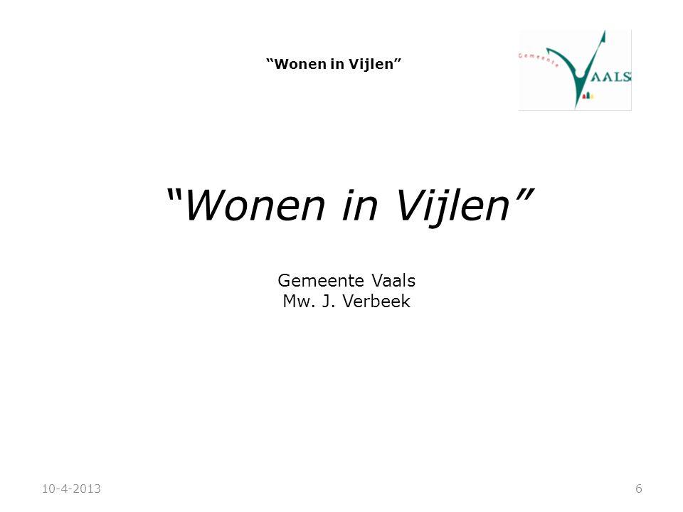 """""""Wonen in Vijlen"""" Gemeente Vaals Mw. J. Verbeek 10-4-20136"""