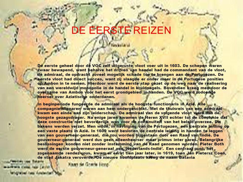 DE EERSTE REIZEN • De eerste geheel door de VOC zelf uitgeruste vloot voer uit in 1603.