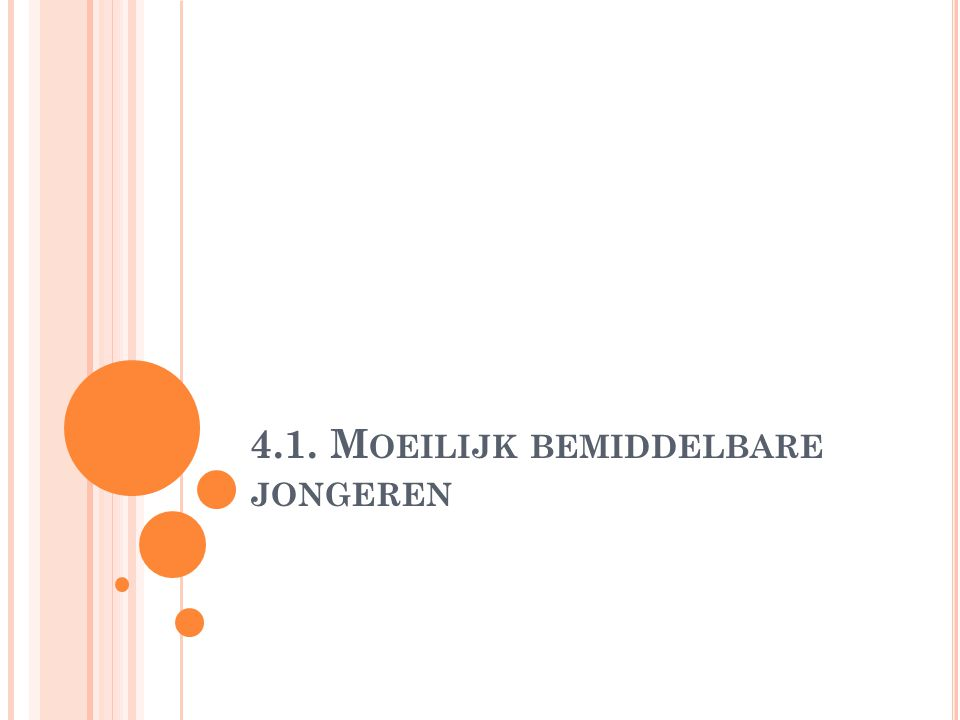 4.1. M OEILIJK BEMIDDELBARE JONGEREN