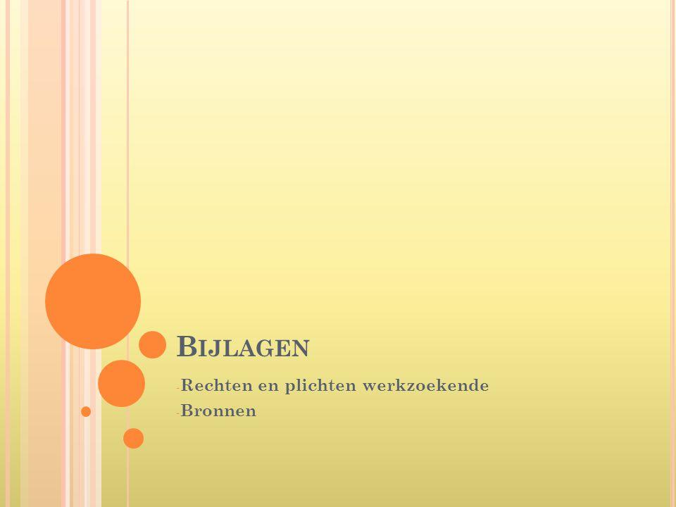 B IJLAGEN - Rechten en plichten werkzoekende - Bronnen