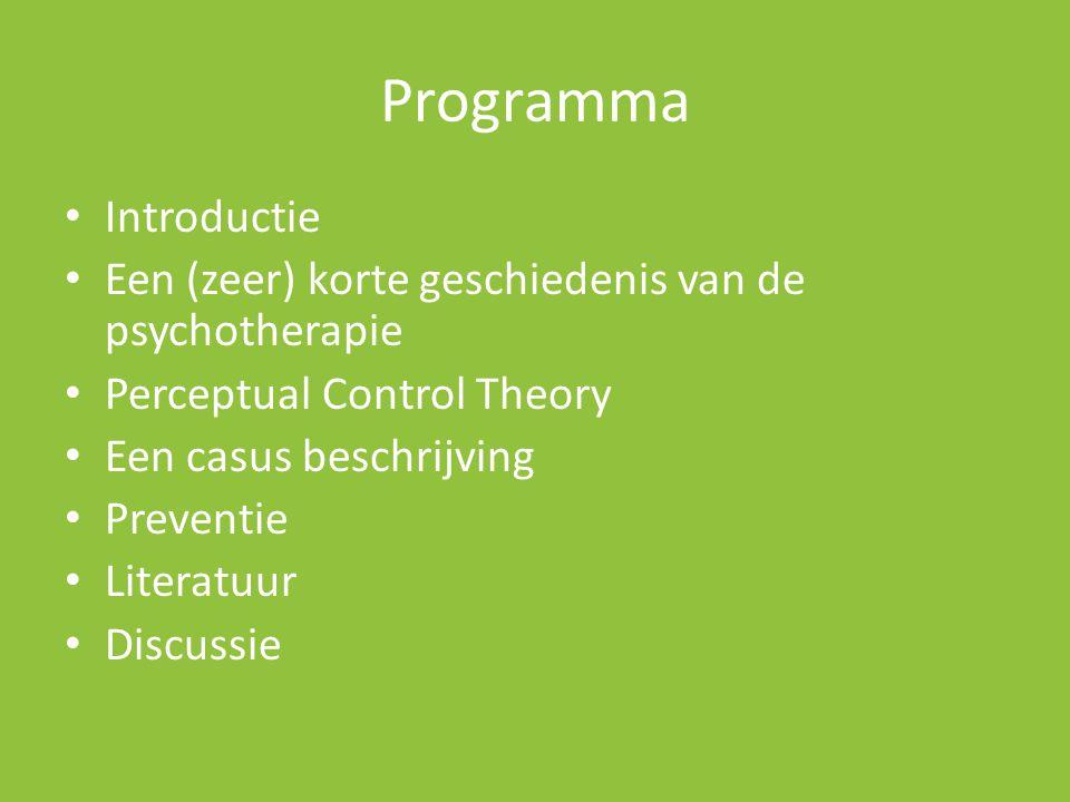 Programma • Introductie • Een (zeer) korte geschiedenis van de psychotherapie • Perceptual Control Theory • Een casus beschrijving • Preventie • Liter