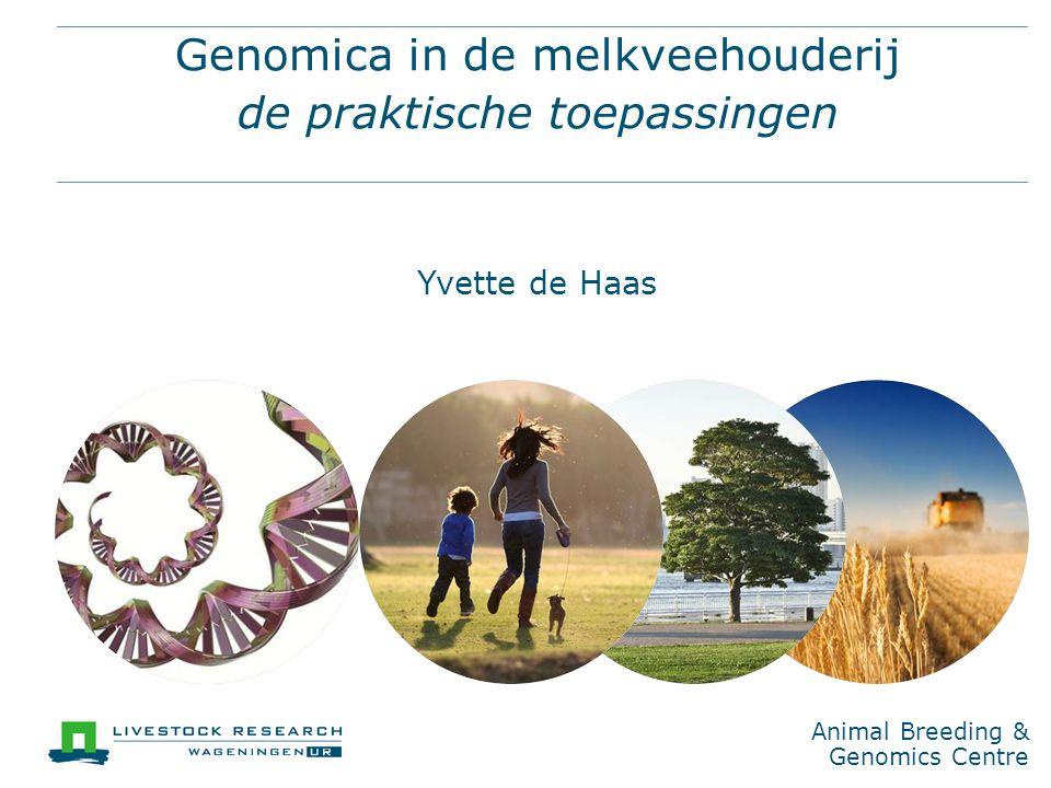 Animal Breeding & Genomics Centre Genomic selection Trainingspopulatie Genotype + fenotype Selectiepopulatie Genotype Voorspelde genomic fokwaarde Geselecteerde stieren Herhaal training over tijd (en ras)