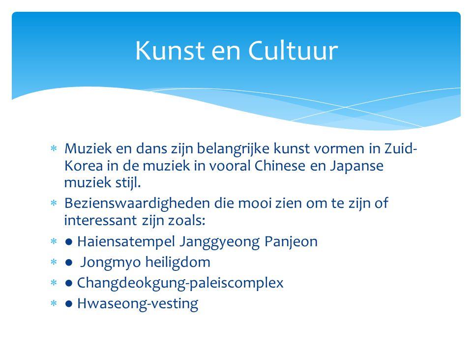  Muziek en dans zijn belangrijke kunst vormen in Zuid- Korea in de muziek in vooral Chinese en Japanse muziek stijl.  Bezienswaardigheden die mooi z