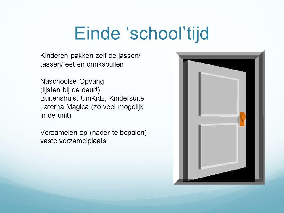 Einde 'school'tijd Kinderen pakken zelf de jassen/ tassen/ eet en drinkspullen Naschoolse Opvang (lijsten bij de deur!) Buitenshuis: UniKidz, Kindersu