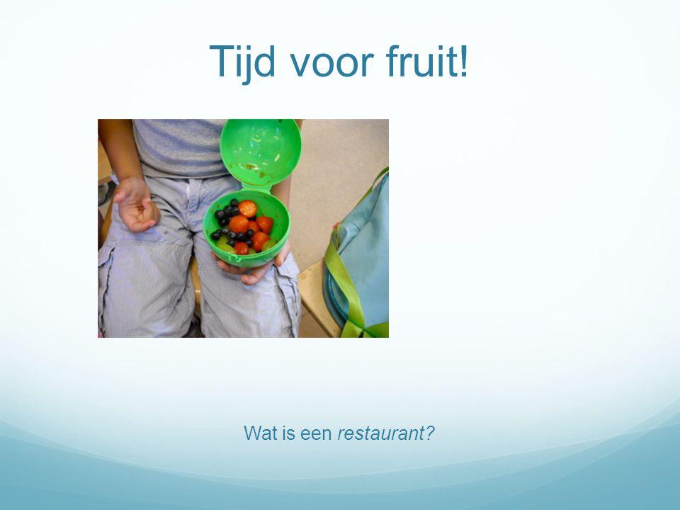 Tijd voor fruit! Wat is een restaurant?