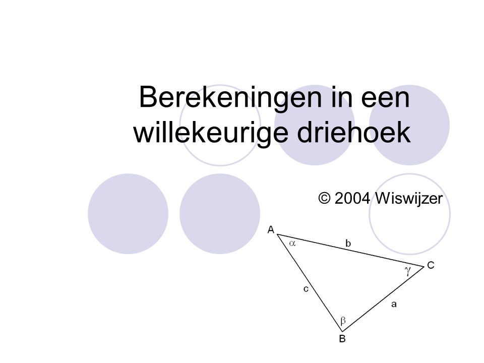 Berekeningen in een willekeurige driehoek © 2004 Wiswijzer