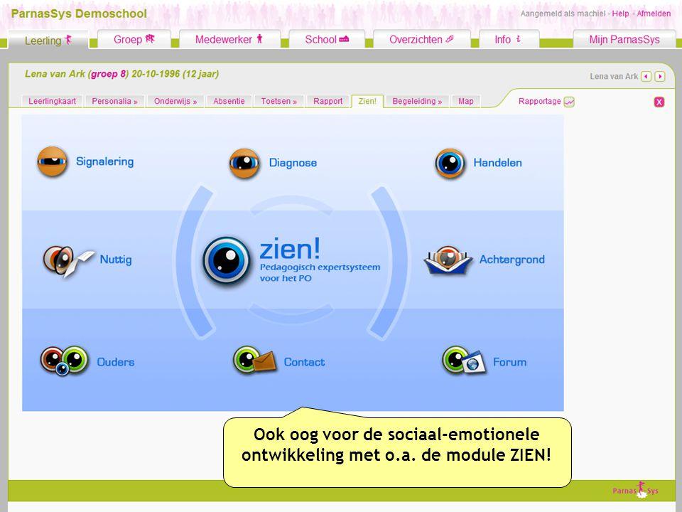 Ook oog voor de sociaal-emotionele ontwikkeling met o.a. de module ZIEN!