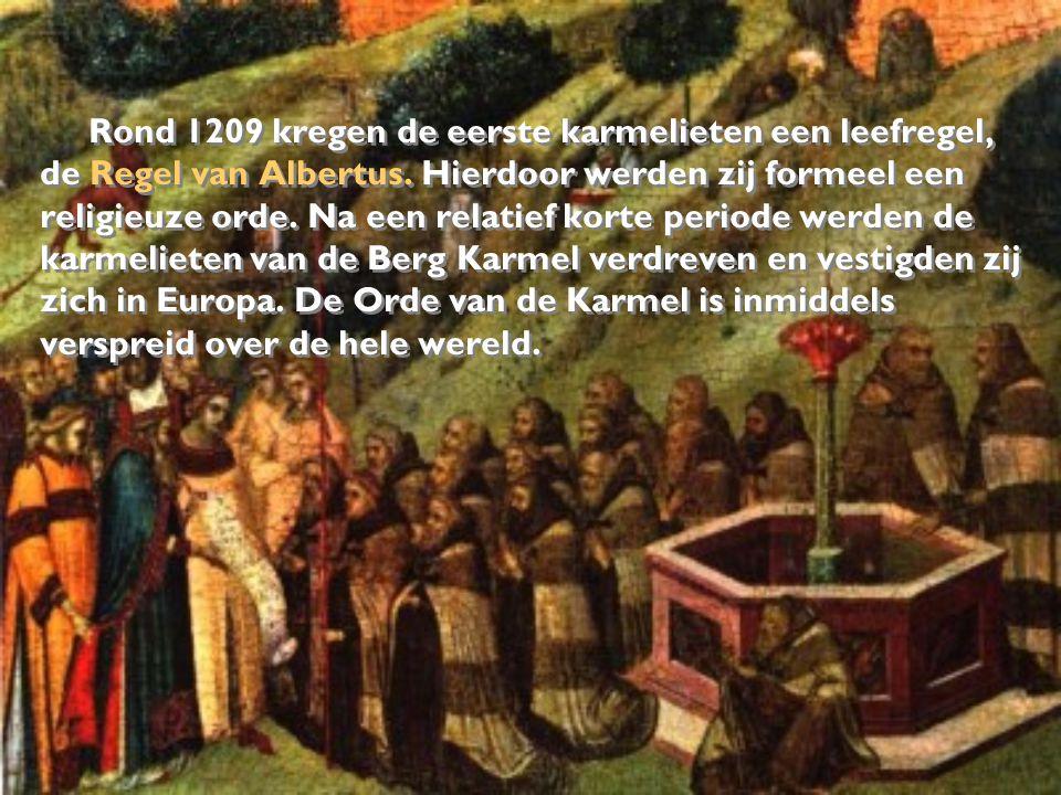 Rond 1209 kregen de eerste karmelieten een leefregel, de Regel van Albertus. Hierdoor werden zij formeel een religieuze orde. Na een relatief korte pe