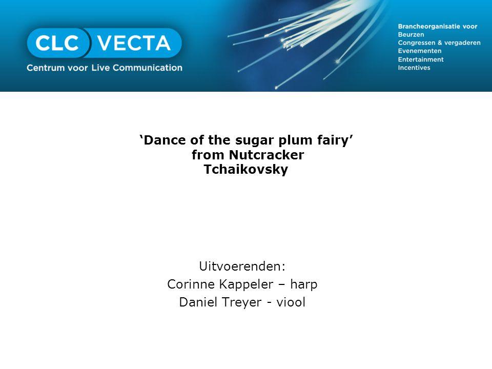 'Dance of the sugar plum fairy' from Nutcracker Tchaikovsky Uitvoerenden: Corinne Kappeler – harp Daniel Treyer - viool