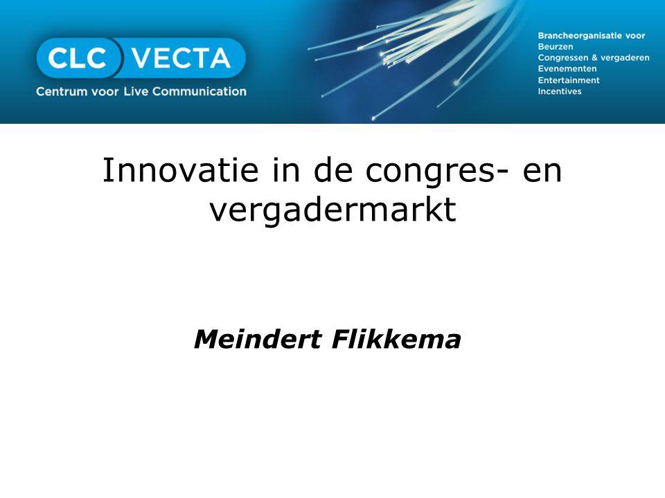 Innovatie in de congres- en vergadermarkt Meindert Flikkema