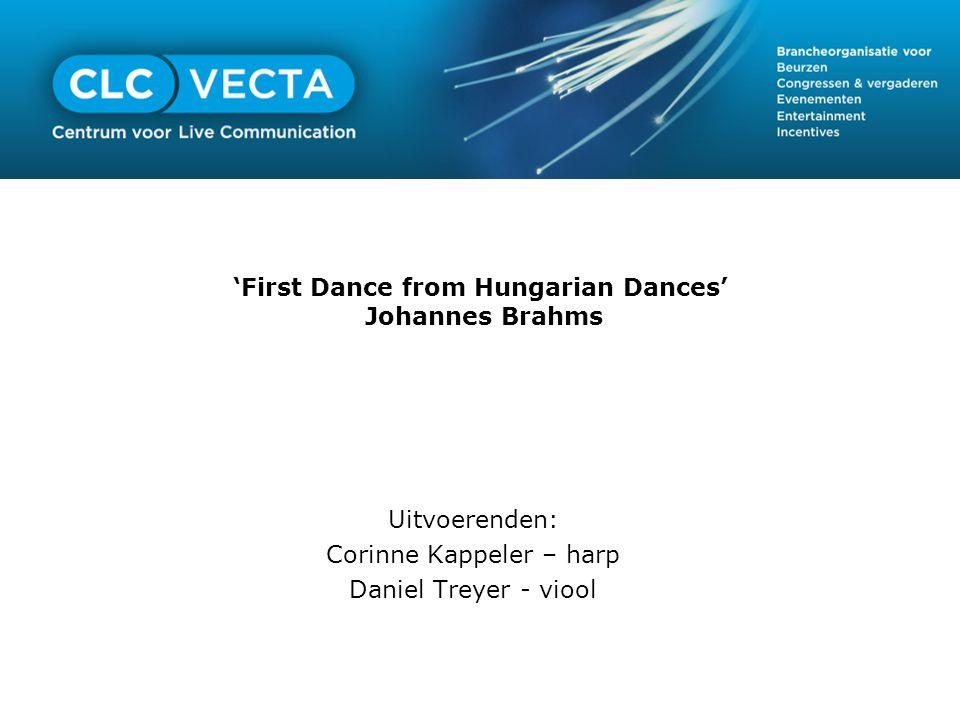 'First Dance from Hungarian Dances' Johannes Brahms Uitvoerenden: Corinne Kappeler – harp Daniel Treyer - viool